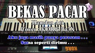 BEKAS PACAR - Hamdan Att - Karaoke Dangdut (Cover) Korg Pa3X