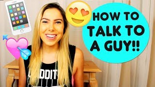 HOW TO TALK TO A GUY YOU LIKE!!!