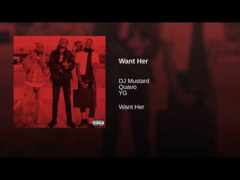 DJMustard-Want Her ft. Quavo,YG