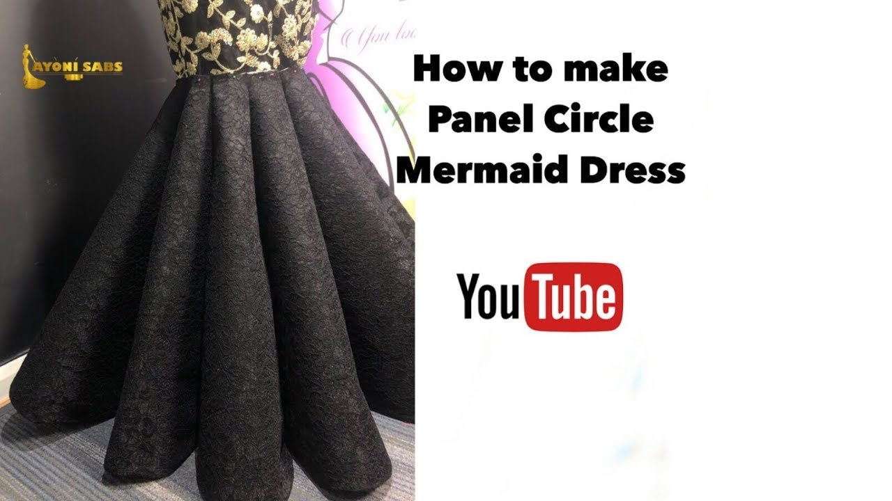 How To Cut And Sew Panel Circle Dress Skirt Ball Gown Cone Style Youtube