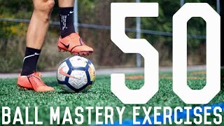 50 Ball Mastery Exercises To Improve Foot Skills and Fast Feet | Ball Control Drills For Footballers