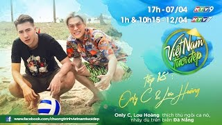 Only C, Lou Hoàng nhảy dù trên không, lướt ca nô khám phá Đà Nẵng | Việt Nam Tươi Đẹp - Tập 18