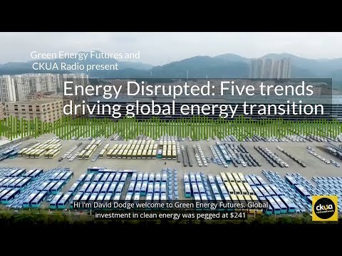 190. Energy Disrupted: Five drivers of global energy transition - CKUA
