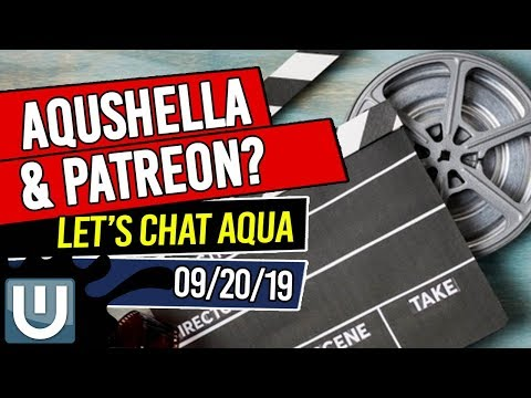 Aquashella, Patreon and Updates Live Stream!