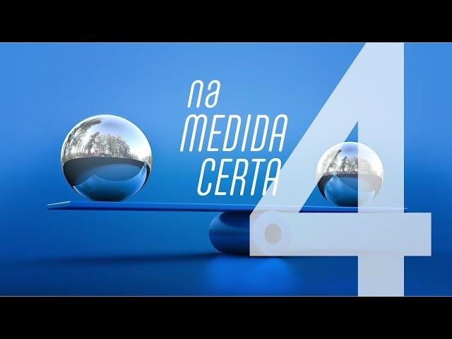 NA MEDIDA CERTA -  4 de 7 - 180 graus