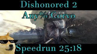 Dishonored 2 - Any% Corvo Speedrun - 25:18 PB