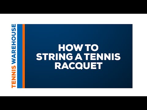 How to String a Tennis Racquet