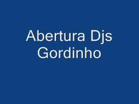 Abertura Dj Gordinho
