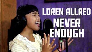 LOREN ALLRED - NEVER ENOUGH (Cover by Julietha Sfiatari)