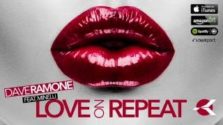 Скачать Dave Ramone Feat Minelli Love On Repeat Single