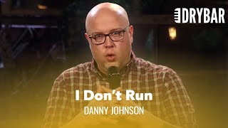 I Don't Run. Danny Johnson - Full Special