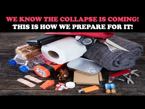 WE KNOW THE COLLAPSE IS COMING! THIS IS HOW WE PREPARE FOR IT!
