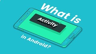 What Is Activity In Android | Activity In Android Studio | Android Activity Explained In Detail