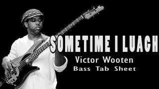 Victor Wooten - Some Times I Laugh (Official Bass Tab Sheet) By Chami