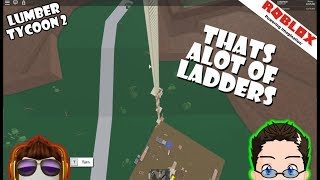 Roblox - Lumber Tycoon 2 - Thats A Lot Of Ladders