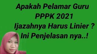Apakah ijazah pelamar guru PPPK 2021 harus linier? ini penjelasan nya