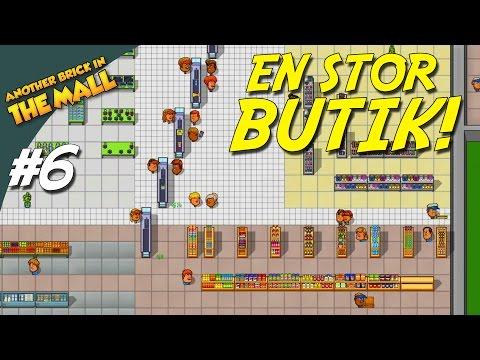 EN STOR BUTIK! - Another Brick In The Mall Dansk Ep 6