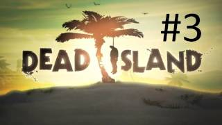 Dead Island - Dead Island Walkthrough - Walkthrough - Part 3