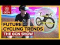 Future Cycling Trends - What's Next For Bikes & Riding? | The GCN Show Ep. 301