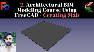 2. Architectural BIM Modeling Course Using FreeCAD - Creating Slab