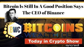 Bitcoin Is Still In Good Position Says CEO Of Binance.. Today In Crypto Show 09/07