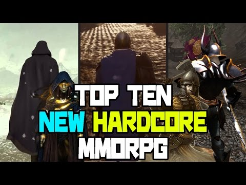 "TOP TEN NEW ""HARDCORE MMORPG"" 2017 - 2018"