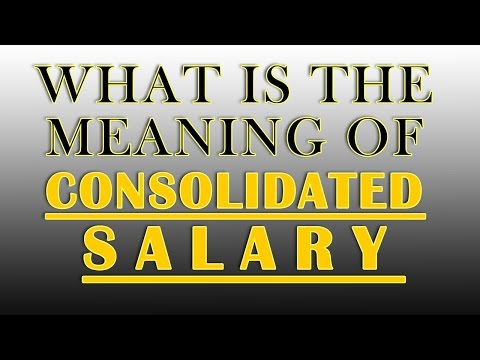 What is the meaning of Consolidated Salary