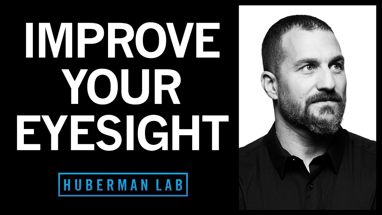 The Science of Vision, Eye Health & Seeing Better | Huberman Lab Podcast #24