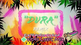 Dura Remix Extended Clean + Video Lyric Mix Daddy Yankee Ft Becky G, Bad Bunny Y Natti Natasha