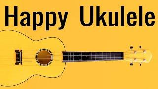 Happy Ukulele Music - Good Morning Music To Start Your Day