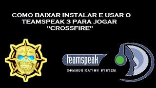 Tutorial instalar e usar Team Speak 3 Crossfire Al 2015