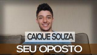 Seu Oposto - George Henrique e Rodrigo ft. Henrique e Juliano (Caique Souza)