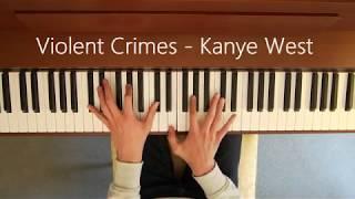 Kanye West - Violent Crimes (Piano Cover)