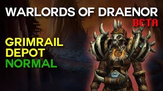 Grimrail Depot Normal - Warlords of Draenor Beta