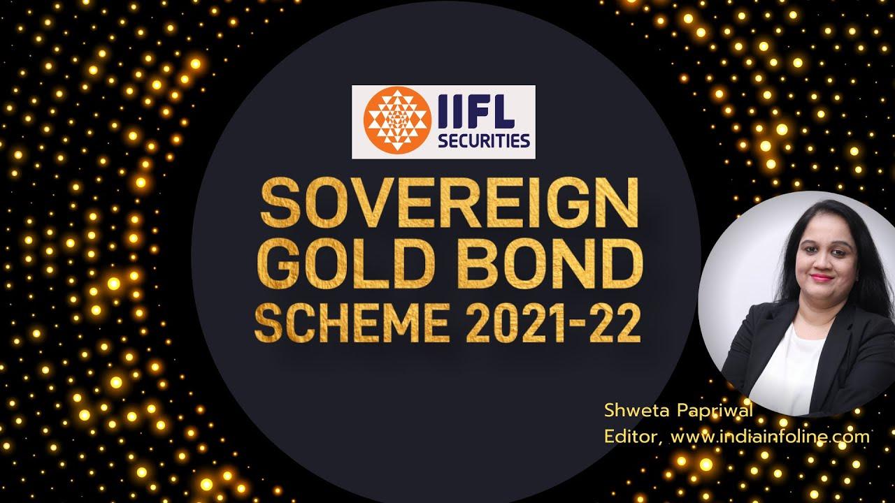 Sovereign Gold Bond Scheme 2021-22 | IIFL Securities | Shweta Papriwal
