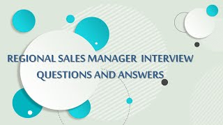 How to Succeed at a Regional Sales Manager Job Interview - Frequently Asked Questions & Answers
