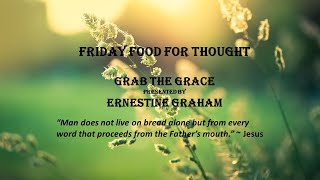 Friday Food for Thought -  Grab the Grace
