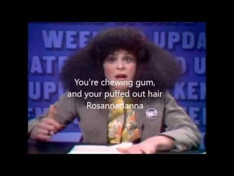 Rosannadanna (Ode To Gilda Radner)