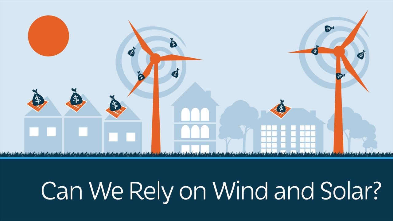 Can We Rely On Wind And Solar Energy Youtube