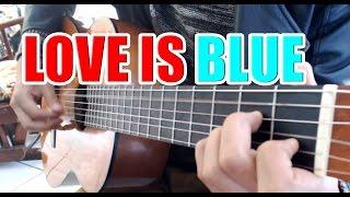 love is blue Guitarra tutorial Acoustic Guitar cover Paul mauriat original version