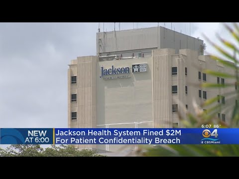 Jackson Health System Fined $2M For Patient Confidentiality Breach thumbnail