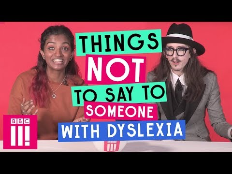 Things Not To Say To Someone With Dyslexia