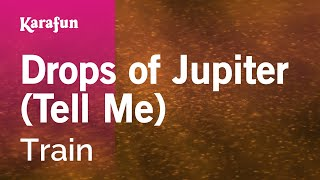 Karaoke Drops of Jupiter (Tell Me) - Train *