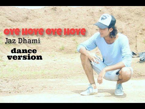Oye Hoye Oye Hoye - Jaz Dhami | Dance |...
