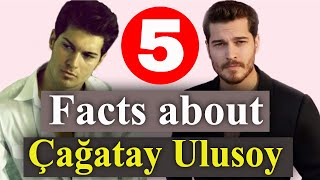 Çağatay Ulusoy: 5 unexpected facts about the actor