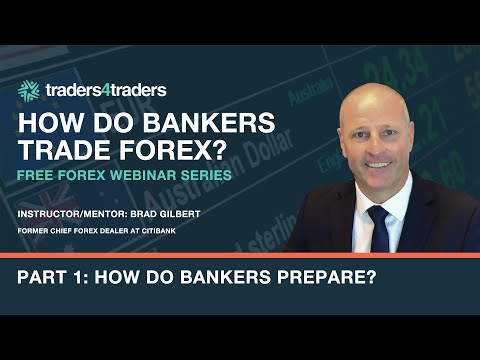How do bankers trade forex? Part 1 How the bankers prepare
