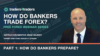 How do bankers trade forex? Part 1: How the bankers prepare?