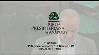 pela graca sois salvos - Ef.2.8-9 - Rev. Samuel Vieira