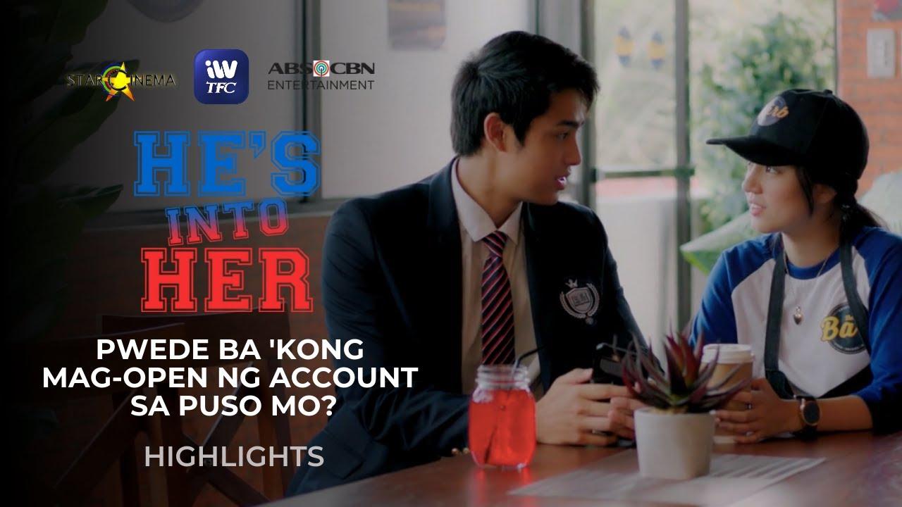 Pwede ba 'kong mag-open ng account sa puso mo? | He's Into Her Highlights