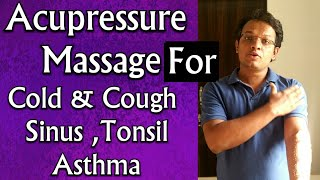 Acupressure Massage Technique - Amazing Cure For Cold , Cough , Tonsilitis , Sinusitis, Asthama